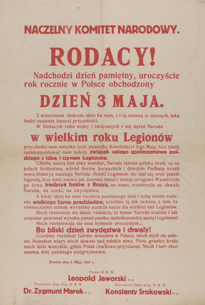 10. [Naczelny Komitet Narodowy wzywa doudziału wobchodach rocznicy 3 maja izamanifestowania poparcia dla idei orazdziałalności Legionów] Kraków, 3 maja 1915 Archiwum Narodowe wKrakowie, Zbiór afiszy iplakatów, sygn. 29/665/2404
